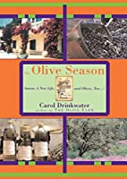 The Olive Season: Amour, A New Life, and Olives, Too . . . !