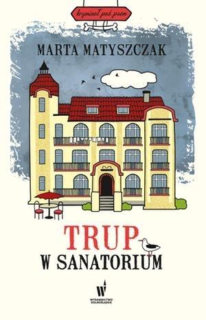 Trup w sanatorium (Kryminał pod psem, #6)