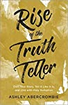 Rise of the Truth Teller: Own Your Story, Tell It Like It Is, and Live with Holy Gumption