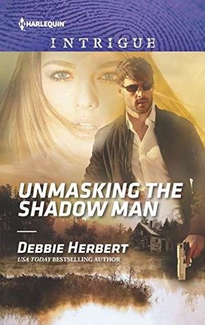 Unmasking the Shadow Man by Debbie Herbert