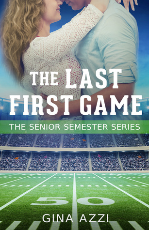 The Last First Game (The Senior Semester, #1)