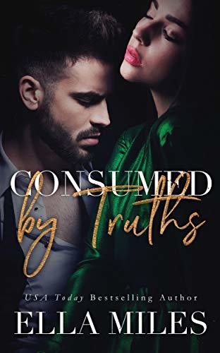 Ella Miles - Truth or Lies 6 - Consumed by Truths