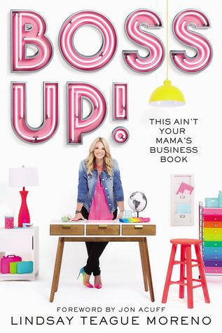 Boss Up!: This Ain?t Your Mama?s Business Book