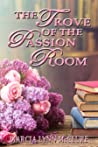 The Trove of the Passion Room