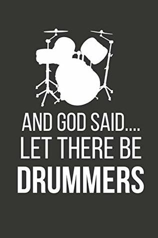 And god Said.... Let there Be Drummers