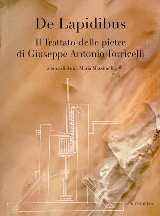 De Lapidibus  Il Trattato delle pietre di Giuseppe Antonio Torricelli