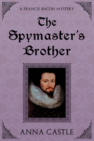 The Spymaster's Brother (Francis Bacon Mystery, #6)