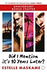 Did I Mention it's 10 Years Later? by Estelle Maskame