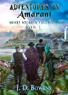 Adventures in Amarant: Short Stories Collection Vol 1