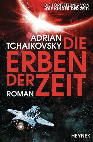 Die Erben der Zeit by Adrian Tchaikovsky