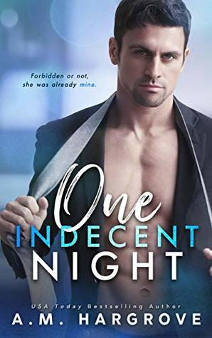 One Indecent Night: A Friends To Lovers Stand Alone Romance (West Sisters Novel Book 1)