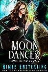 Moon Dancer (Moon Blind, #2)