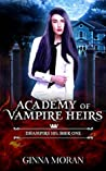 Dhampirs 101 (Academy of Vampire Heirs, #1)