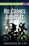 No Crones About It (A Spell's Angels Cozy Mystery #2)