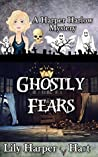 Ghostly Fears (A Harper Harlow Mystery, #13)