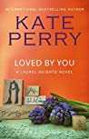 Loved by You by Kate Perry