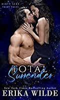 Total Surrender (A Dirty Sexy Fairy Tale)