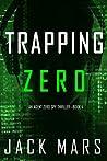 Trapping Zero (Agent Zero Spy Thriller #4)