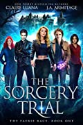 The Sorcery Trial (The Faerie Race #1)