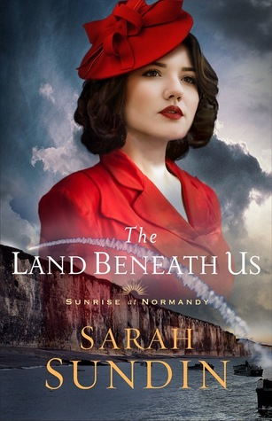 The Land Beneath Us by Sarah Sundin