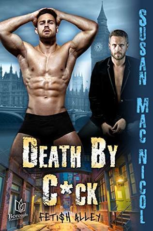 Death By C*ck (Fetish Alley, #2)