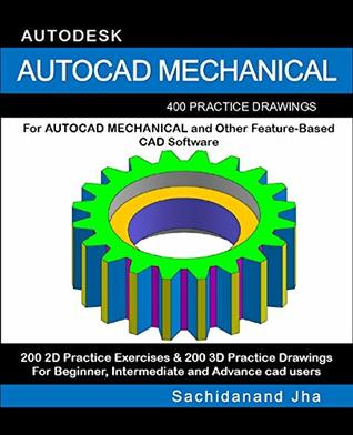 AUTOCAD MECHANICAL: 400 Practice Drawings For AUTOCAD
