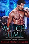 A Witch in Time (True Mates Generations, #4)