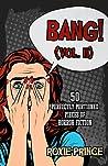 BANG! (Vol. II) by Roxie Prince