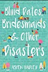 Blind Dates, Bridesmaids & Other Disasters by Aspen Hadley