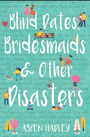 Blind Dates, Bridesmaids & Other Disasters