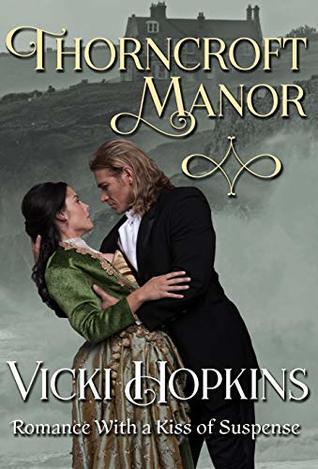 Thorncroft Manor: Romance With a Kiss of Suspense