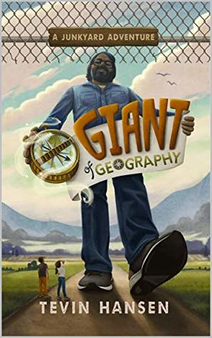 Giant of Geography (Junkyard Adventures Book 3)