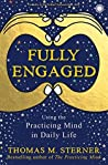 Full engaged: uSING THE PRACTICING MIND