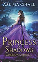 Princess of Shadows: The Princess and the Pea Retold