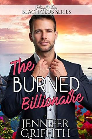The Burned Billionaire by Jennifer Griffith