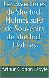 Les Aventures de Sherlock Holmes suivi de Souvenirs de Sherlock Holmes