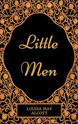 Little Men: By Louisa May Alcott - Illustrated