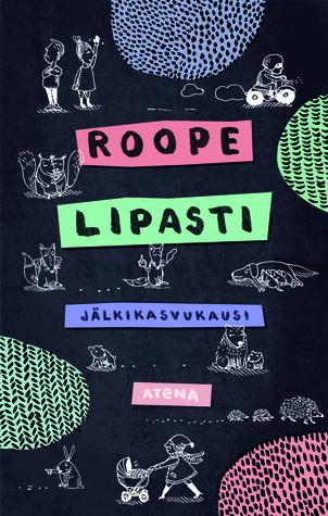Jälkikasvukausi by Roope Lipasti