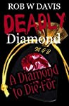 Deadly Diamond: A Diamond to Die For
