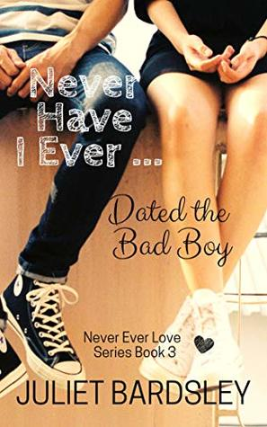 Never Have I Ever Dated the Bad Boy