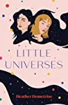 Little Universes by Heather Demetrios
