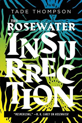 The Rosewater Insurrection (The Wormwood Trilogy #2)