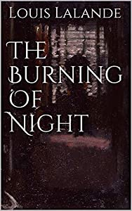 The Burning Of Night