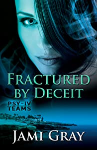 Fractured by Deceit (PSY-IV Teams #4)
