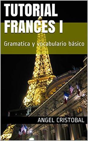 Tutorial Frances I Gramatica Y Vocabulario Básico By ángel