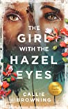 The Girl with the Hazel Eyes by Callie Browning