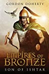 Empires of Bronze: Son of Ishtar (Empires of Bronze, #1)