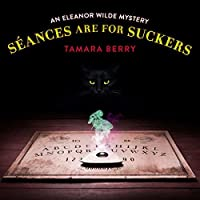 Séances are for Suckers (Eleanor Wilde Mystery #1)