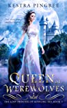 Queen of Werewolves (The Lost Princess of Howling Sky, #3)