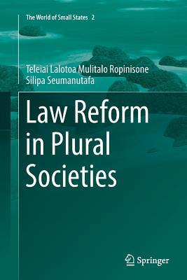 Law Reform in Plural Societies
